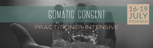 Somatic Consent Practitioner Intensive - Stockholm