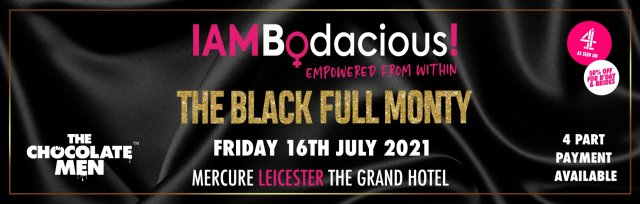 Leicester Charity Dinner & Show w/ The Black Full Monty AKA The Chocolate Men