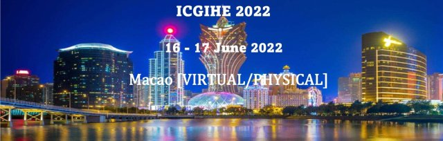 International Conference on Globalisation and Issues of Higher Education 2022