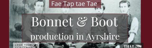 Tae Tap tae Tae.  Bonnet & Boot, History of Ayrshire.