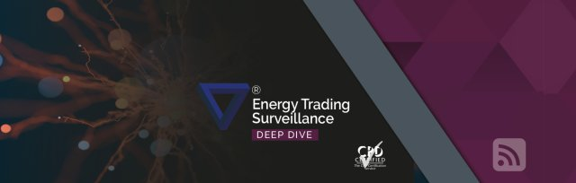 Deep Dive - Energy Trading Surveillance