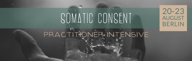 Somatic Consent Practitioner Intensive - Berlin