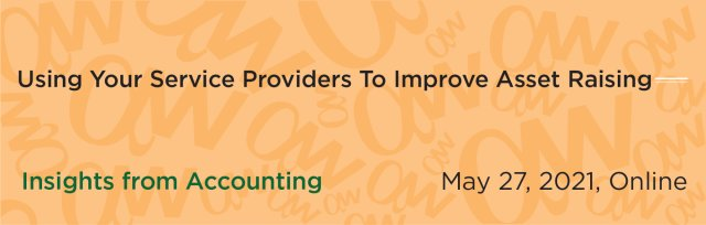 How To Use Your Service Providers To Improve Your Asset Raising Efforts: Insights From Accounting