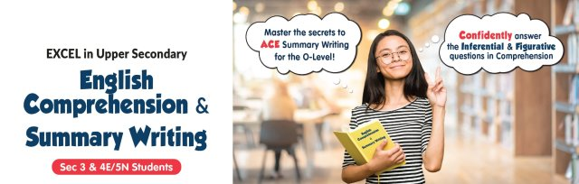 Excel in Upper Secondary English Comprehension & Summary Writing @ MS East Campus