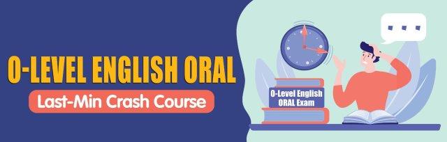 O-Level English Oral Last-Min Crash Course - Non MS