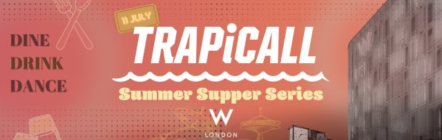 TRAPiCALL Supper Summer Series