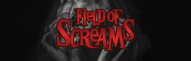 FIELD OF SCREAMS - Saturday, Oct 24, 2020 (6pm - 10pm)