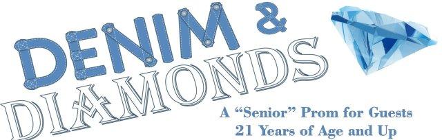 """Denim & Diamonds """"Senior"""" Prom (for ages 21+)"""