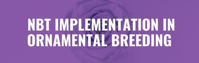 Nov 5, 2020 - Webinar 1. NBT Implementation in Ornamental Breeding
