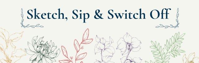 Sip, Sketch & Switch Off - 90 Mins of Calm & Creativity