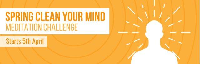 Spring Clean Your Mind Meditation Challenge