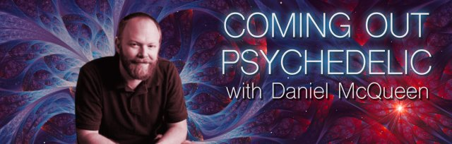 Coming Out Psychedelic with Daniel McQueen