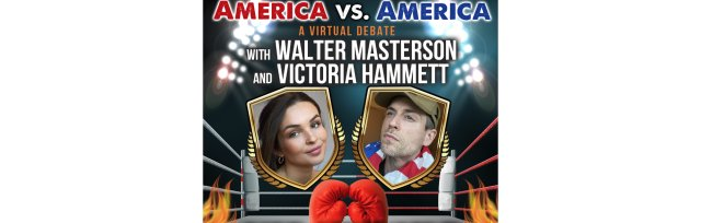 America vs. America with Walter Masterson & Victoria Hammett