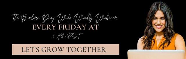 The Modern Day Wife Weekly Webinar