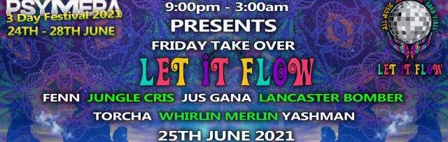 Let It Flow Stage @ PSYMERA Festival Weekender