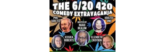 The 6/20 420 Comedy Extravaganja