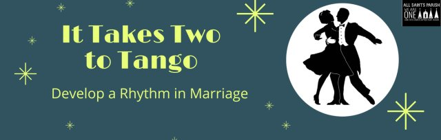 It Takes Two to Tango - Develop a Rhythm in Marriage