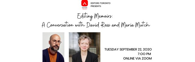 Editing Memoirs: A Conversation with David Ross and Maria Mutch