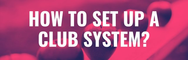 July 2, 2020 - Webinar Basic Considerations on How to Set up a Club System