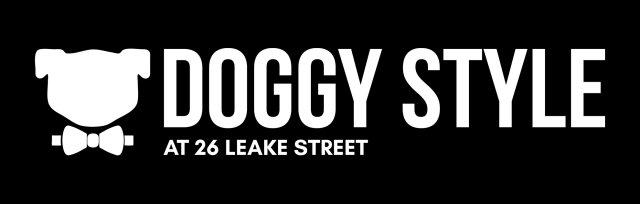 """Doggy Style @ 26 Leake Street"""