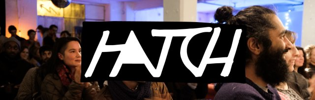 Brainchild presents Hatch!