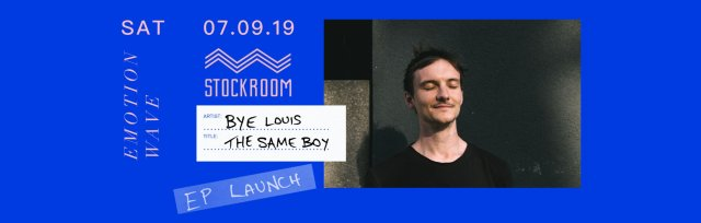 Bye Louis - The Same Boy EP Launch w/ Ana Mae, News From Neptune & Douglas Savage