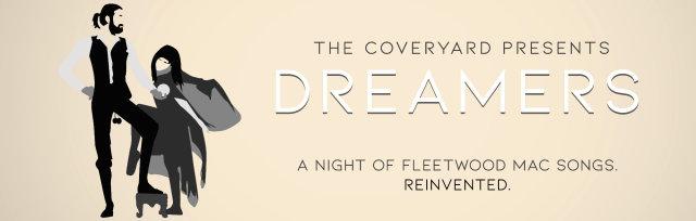 The Coveryard presents: Dreamers