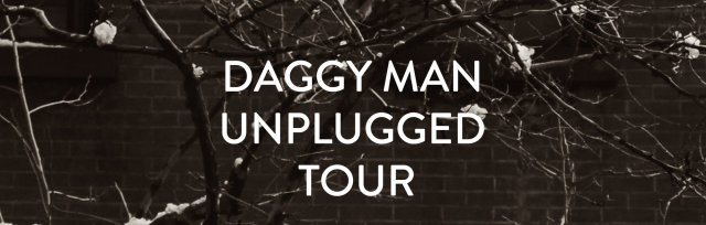 BRISBANE - Daggy Man Intimate & unplugged Tour