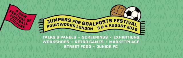Jumpers for Goalposts Football Culture Festival 2019