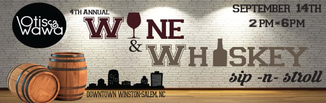 Otis & Wawa's 4th Annual Wine and Whiskey Stroll - Downtown Winston