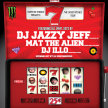 DJ JAZZY JEFF -  Monster Energy 7 inches of Pleasure tour- Featuring Mat the Alien, Illo, and Dubconscious image