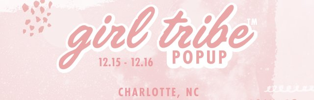 Girl Tribe Pop Up - Charlotte Holiday