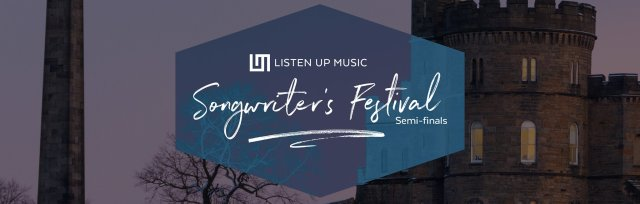 Edinburgh Semi Final | Listen Up Music Songwriter's Festival