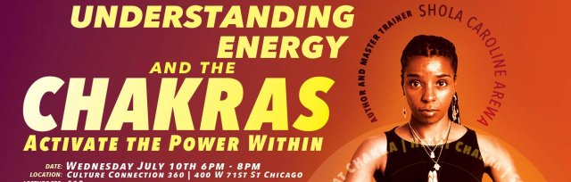Understanding Energy & The Chakras: Activate the Power Within