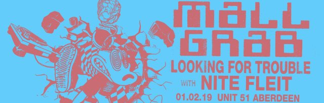 NMTS presents Mall Grab・Looking For Trouble