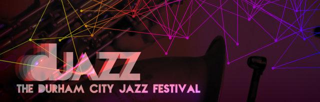 DJAZZ 2019 - The Durham City Jazz Festival