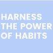 Harness The Power of Habits 4 WEEK COURSE image