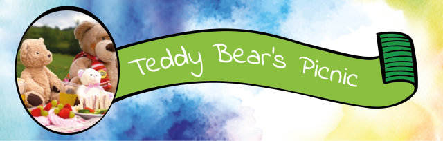 12.30pm Teddy Bear's Picnic -  featuring special guest appearance from Bentley the Bear!
