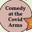 3rd July - The Covid Arms - VIRTUAL FRONT ROW TICKET image