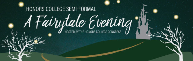Honors College Semi-Formal: A Fairytale Evening