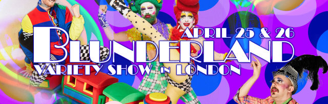 BLUNDERLAND: FRIDAY NIGHT HEAT! VARIETY SHOW + CLUBNIGHT!