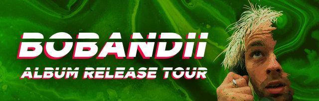 Bobandii Album Release Tour - LEIGH SAWMILL