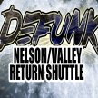 DEFUNK RETURN SHUTTLE FROM NELSON // VALLEY to the WOODS image