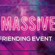 The MASSIVE Speed Friending Event image