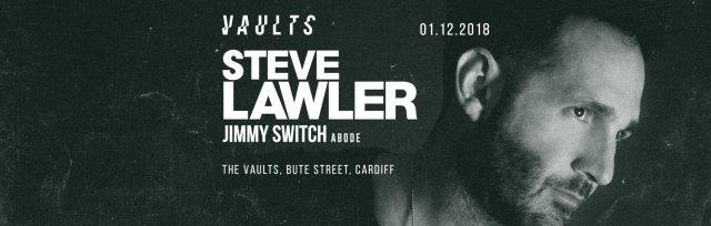 Vaults presents Steve Lawler + Jimmy Switch