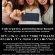 A Talk for Parents - Help your teenager bounce back from life's hiccups - Presented by Hester Bancroft image