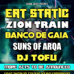 Eat Static // Zion Train // Banco De Gaia // Sons of Arqa // DJ Tofu image
