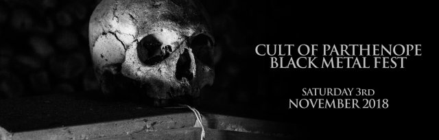 CULT OF PARTHENOPE BLACK METAL FEST 2018