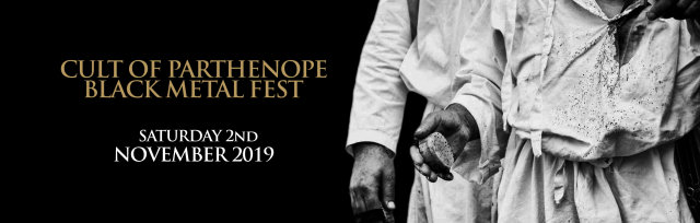 CULT OF PARTHENOPE BLACK METAL FEST 2019