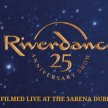 Riverdance 25 - The 25th Anniversary Show Recorded Live at The 3 Arena image